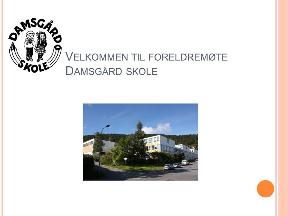 V ELKOMMEN TIL FORELDREMØTE D AMSGÅRD SKOLE
