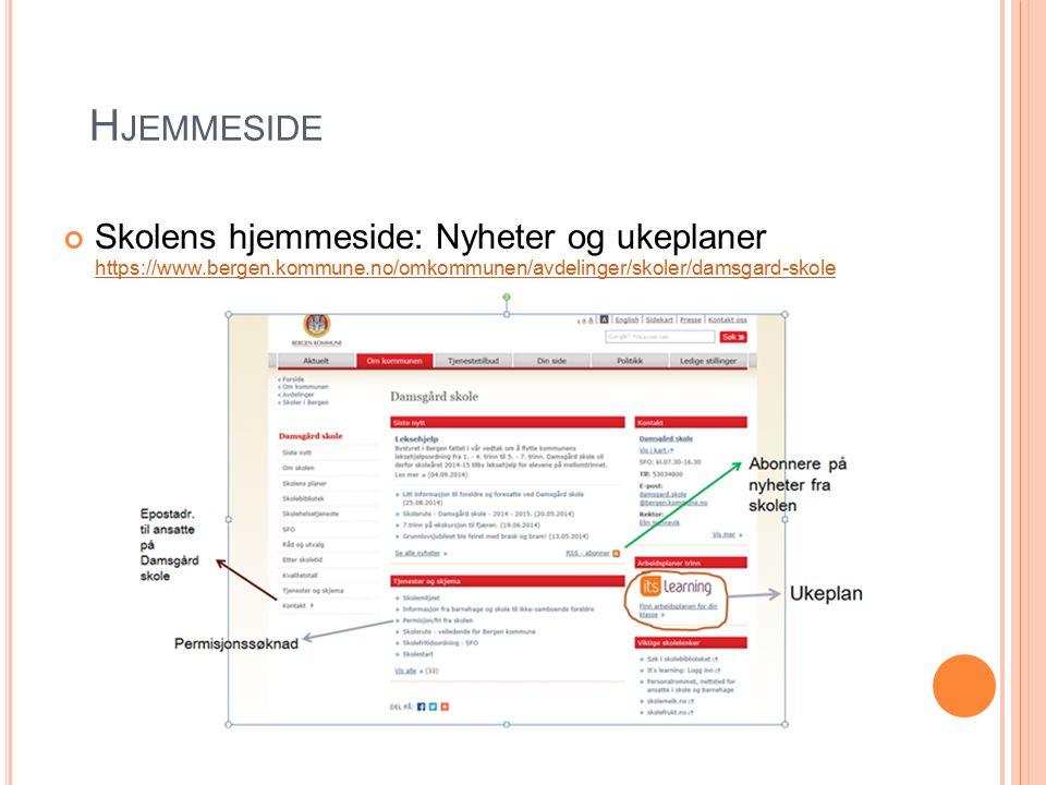 H JEMMESIDE Skolens hjemmeside: Nyheter og ukeplaner https://www.bergen.kommune.no/omkommunen/avdelinger/skoler/damsgard-skole https://www.bergen.komm