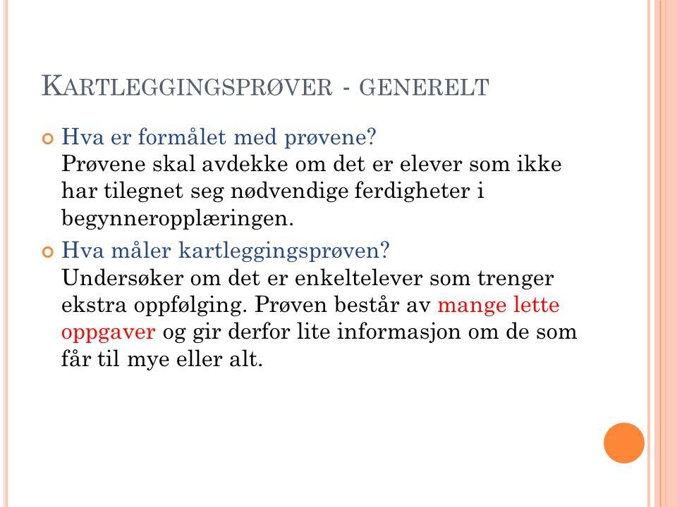 K ARTLEGGINGSPRØVER - GENERELT Hva er formålet med prøvene.