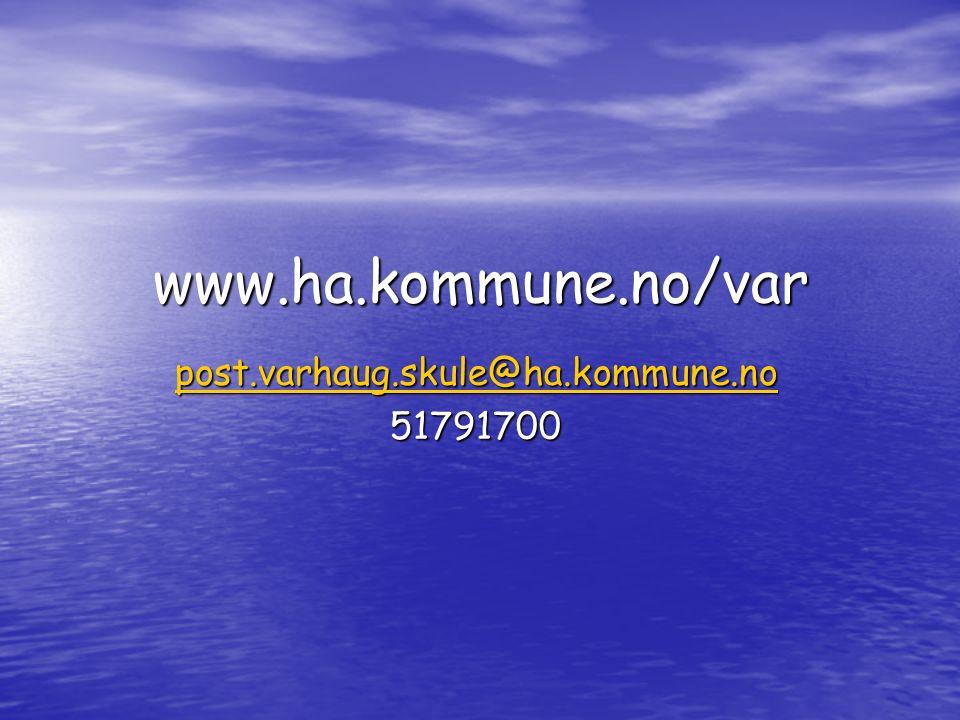 www.ha.kommune.no/var post.varhaug.skule@ha.kommune.no 51791700