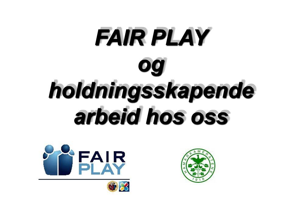 FAIR PLAY FORELDREVETTREGLER Foreldrene er viktige støttespillere i fotballen, som i alt idrettsarbeid for barn og ungdom.