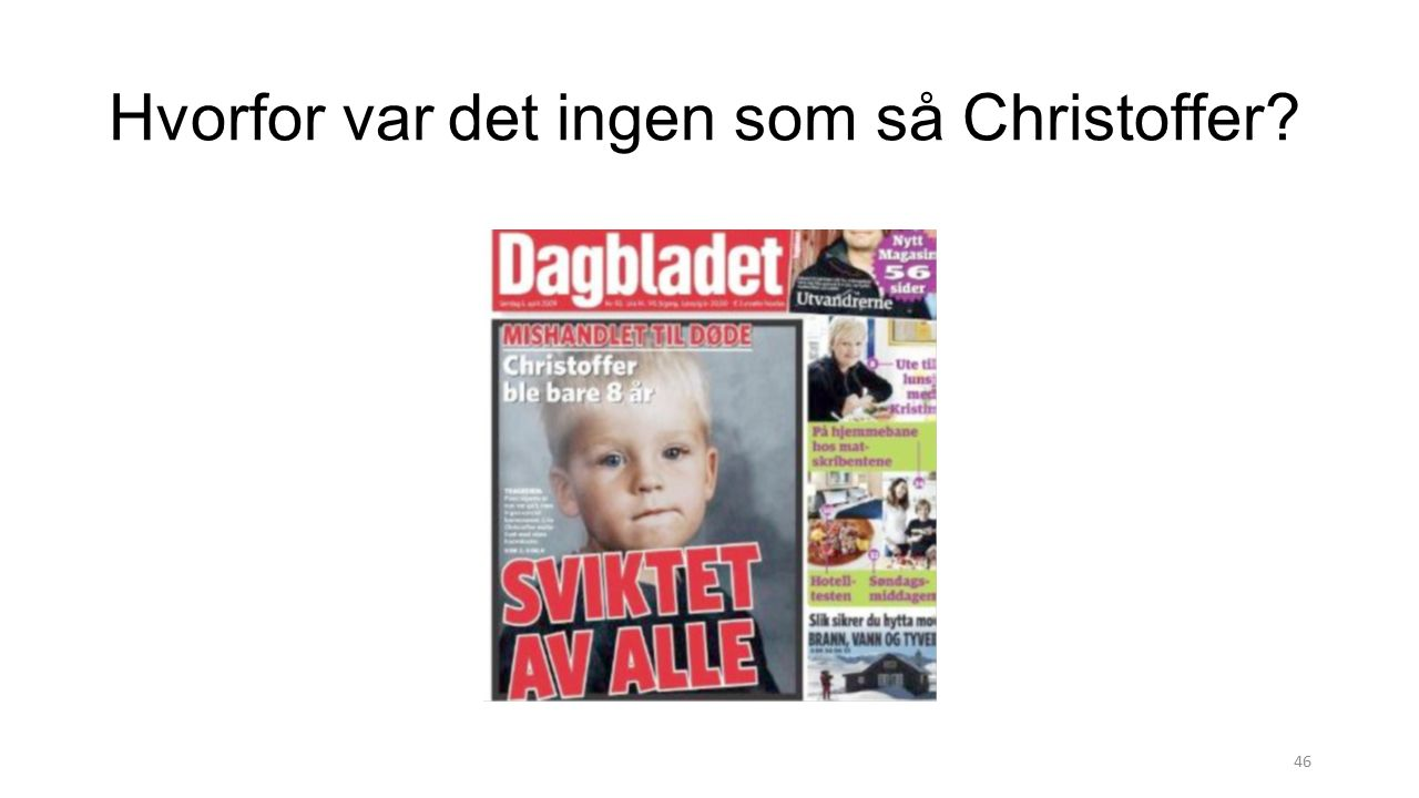 Hvorfor var det ingen som så Christoffer? 46