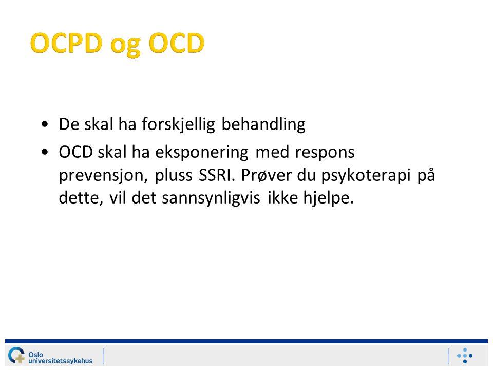 De skal ha forskjellig behandling OCD skal ha eksponering med respons prevensjon, pluss SSRI.