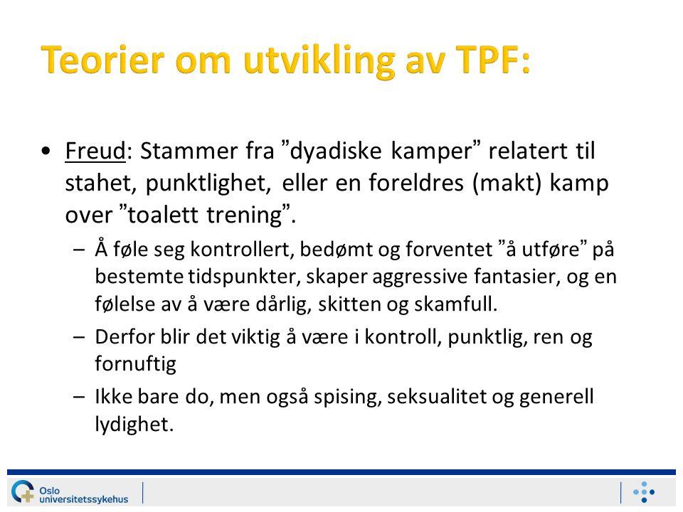 Freud: Stammer fra dyadiske kamper relatert til stahet, punktlighet, eller en foreldres (makt) kamp over toalett trening .