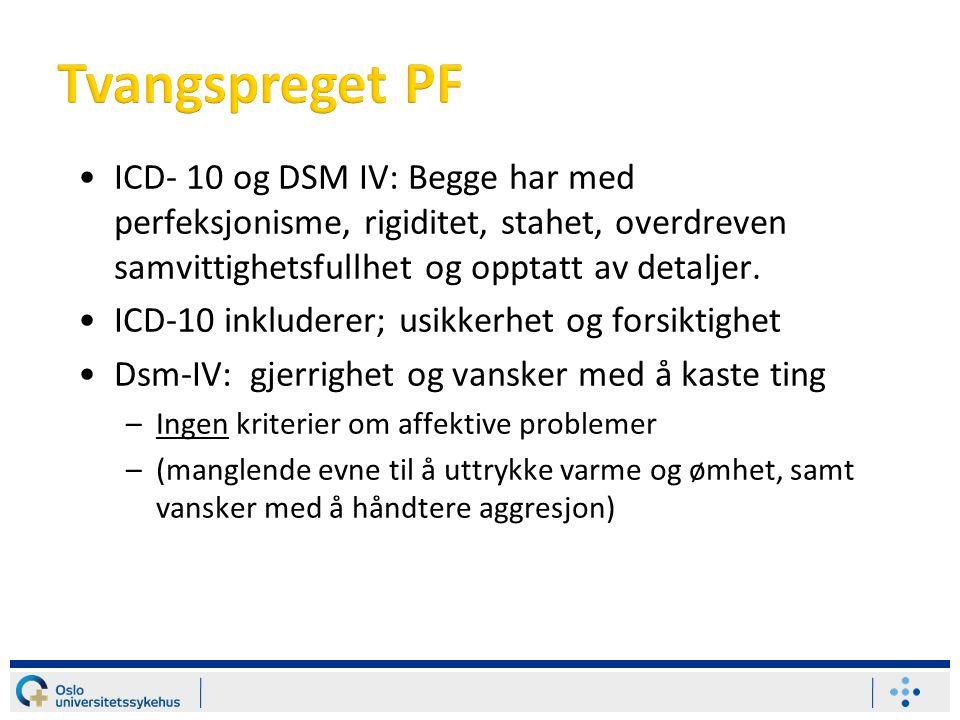 ICD- 10 og DSM IV: Begge har med perfeksjonisme, rigiditet, stahet, overdreven samvittighetsfullhet og opptatt av detaljer.