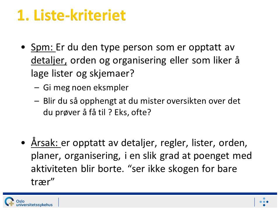 Spm: Er du den type person som er opptatt av detaljer, orden og organisering eller som liker å lage lister og skjemaer.