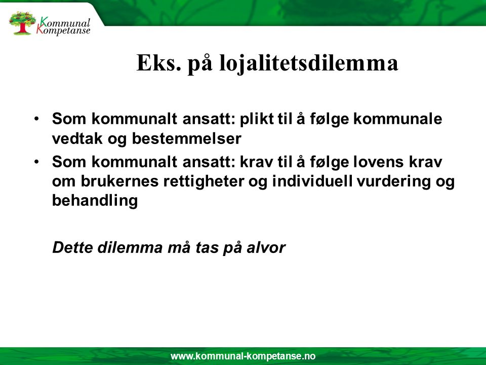 www.kommunal-kompetanse.no LOJALITET LOJALITET TIL HVEM.