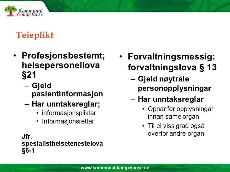 www.kommunal-kompetanse.no Teieplikt Unntak frå teieplikt Meiroffentleg - kan Offentleg - skal Ytringssonane