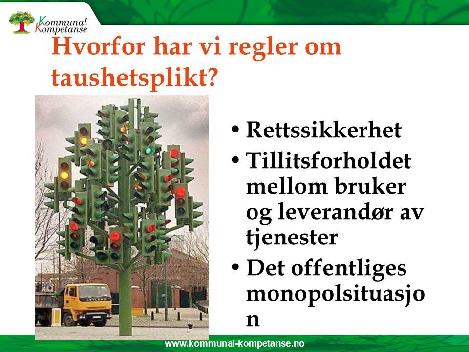 www.kommunal-kompetanse.no Begrepet taushetsplikt, forts.