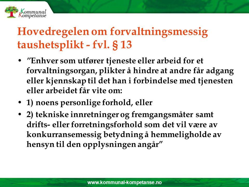 www.kommunal-kompetanse.no Yrkesmessig taushetsplikt Alt offentlig godkjent/autorisert helse-personell har yrkesmessig taushetsplikt etter lov om helsepersonell.
