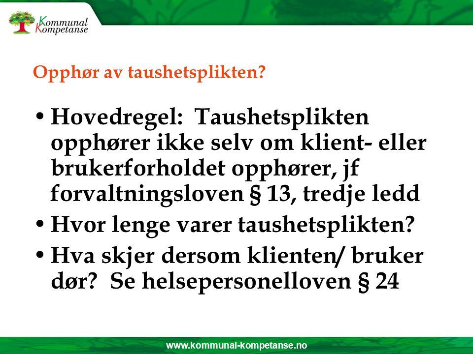 www.kommunal-kompetanse.no Anonymisering Taushetsplikten brytes ikke når opplysningene gis i anonymisert form.