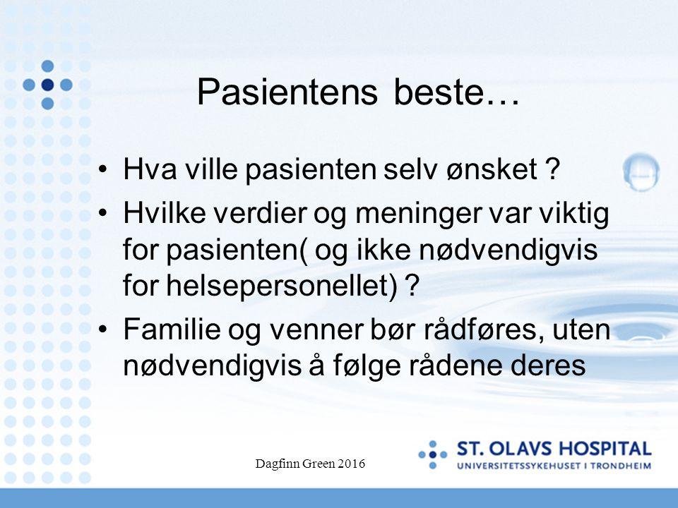 Dagfinn Green 2016 Pasientens beste… Hva ville pasienten selv ønsket .
