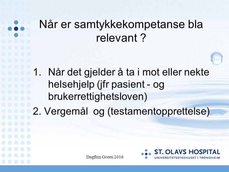 Dagfinn Green 2016 Når er samtykkekompetanse bla relevant .