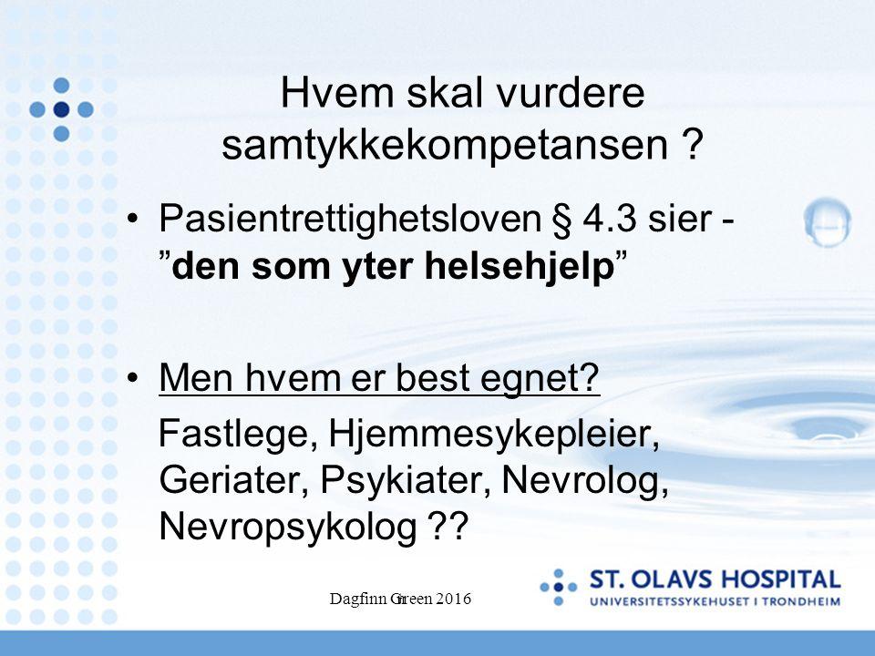 Dagfinn Green 2016n Hvem skal vurdere samtykkekompetansen .