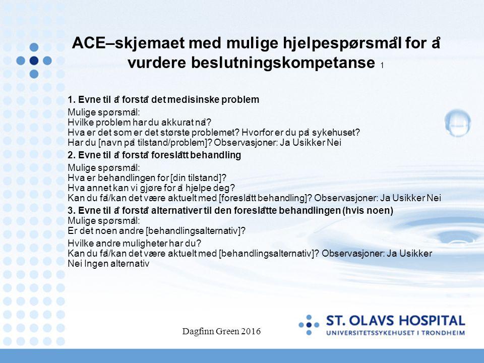 ACE–skjemaet med mulige hjelpespørsma ̊ l for a ̊ vurdere beslutningskompetanse 1 1.