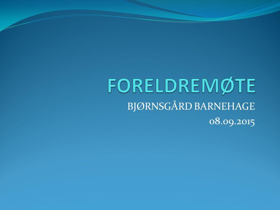 BJØRNSGÅRD BARNEHAGE 08.09.2015