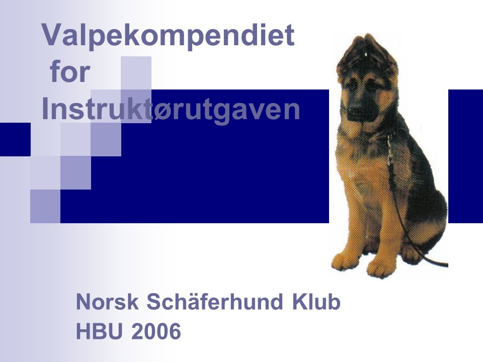 Valpekompendiet for Instruktørutgaven Norsk Schäferhund Klub HBU 2006