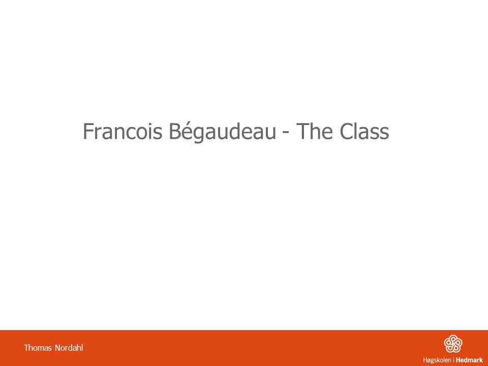 Francois Bégaudeau - The Class Thomas Nordahl