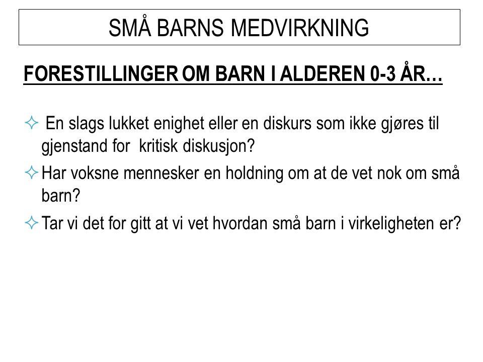SMÅ BARNS MEDVIRKNING