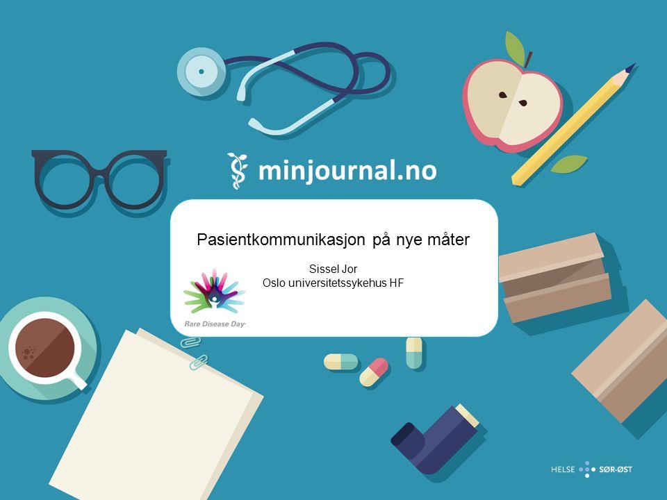 Pasientkommunikasjon på nye måter Sissel Jor Oslo universitetssykehus HF