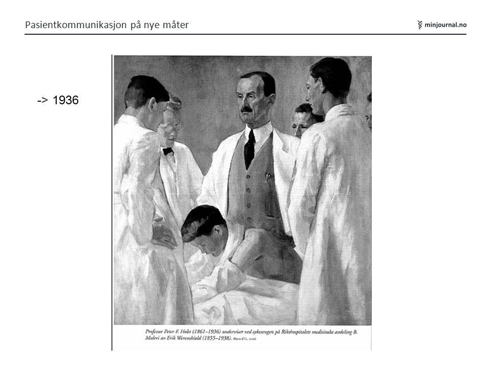 Pasientkommunikasjon på nye måter -> 1936