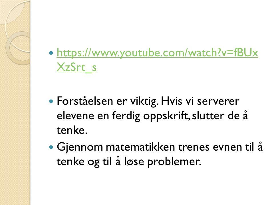 https://www.youtube.com/watch?v=fBUx XzSrt_s https://www.youtube.com/watch?v=fBUx XzSrt_s Forståelsen er viktig.