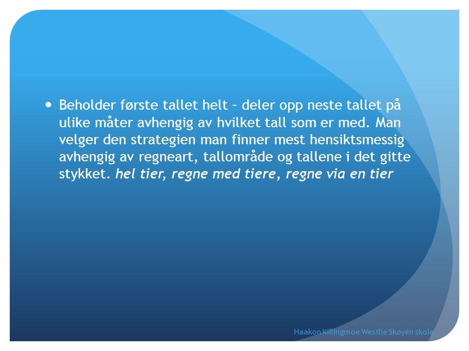 Regne med tierer: 35 + 30 35 – 20 Haakon Killingmoe Westlie Skøyen skole