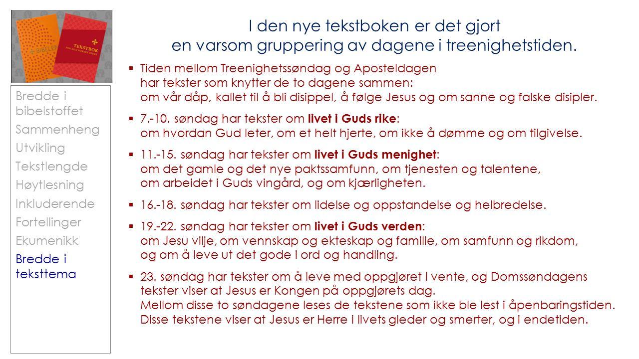 I den nye tekstboken er det gjort en varsom gruppering av dagene i treenighetstiden.