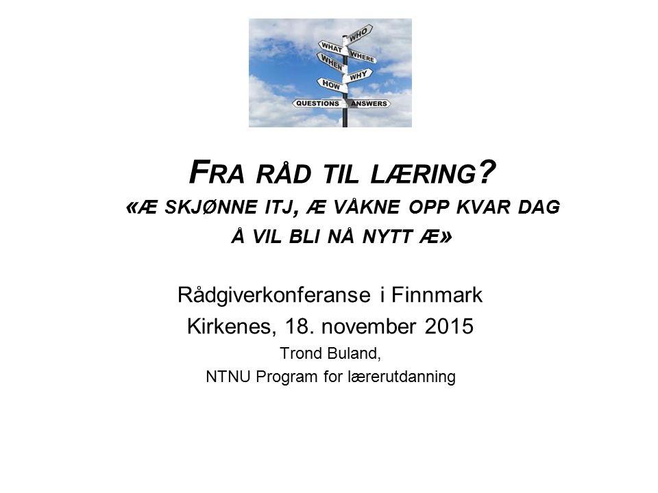 F RA RÅD TIL LÆRING .
