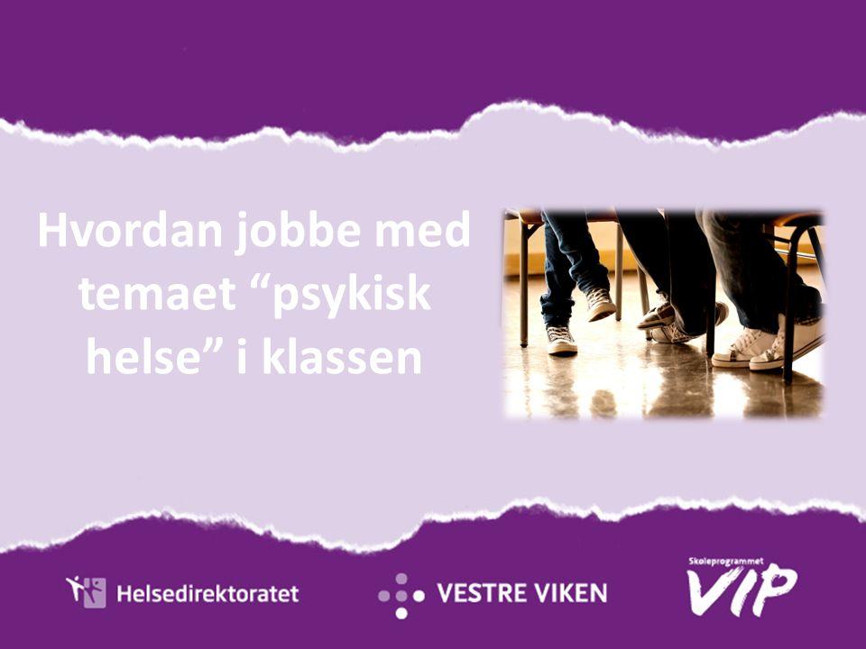 VIP-materiell: Ressurshefte for lærere og helsepersonell Elevhefte (BM, NN, ENG, SAM) Veileder for klassebesøk www.vipweb.no