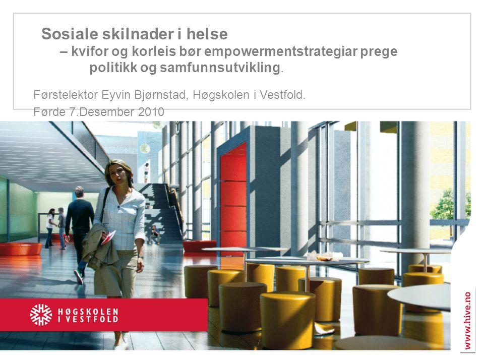 Sosial ulikhet i helse Eyvin Bjørnstad, Høgskolen i Vestfold, 2009 Slik sier vi at vi skal gjøre det Slik gjør vi det Slik bør vi gjøre det