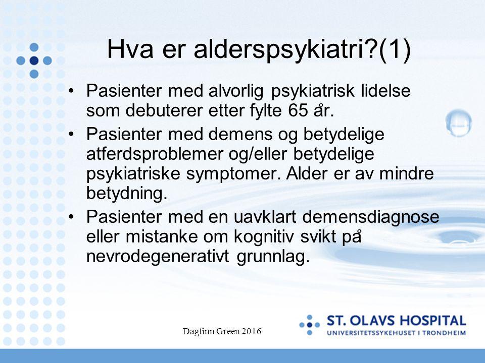 Hva er alderspsykiatri (1) Pasienter med alvorlig psykiatrisk lidelse som debuterer etter fylte 65 a ̊ r.