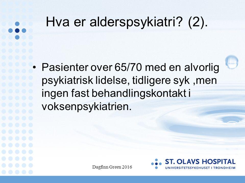 Hva er alderspsykiatri. (2).