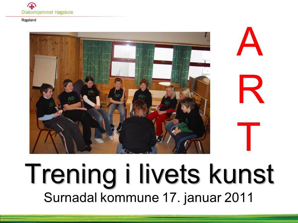Trening i livets kunst Trening i livets kunst Surnadal kommune 17. januar 2011 ARTART