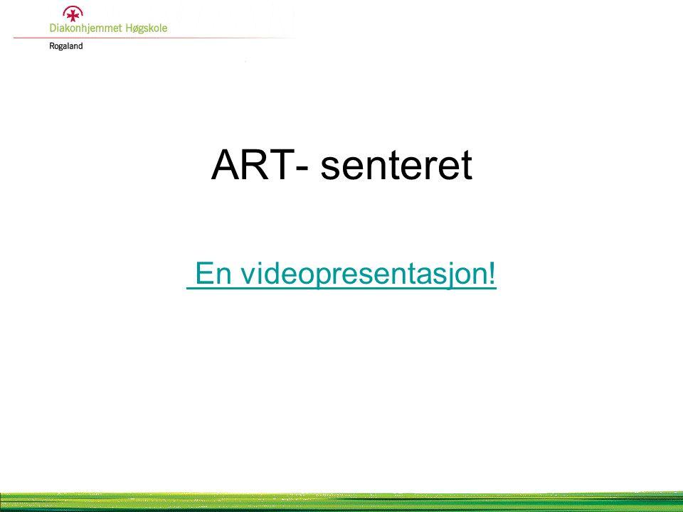 ART- senteret En videopresentasjon!