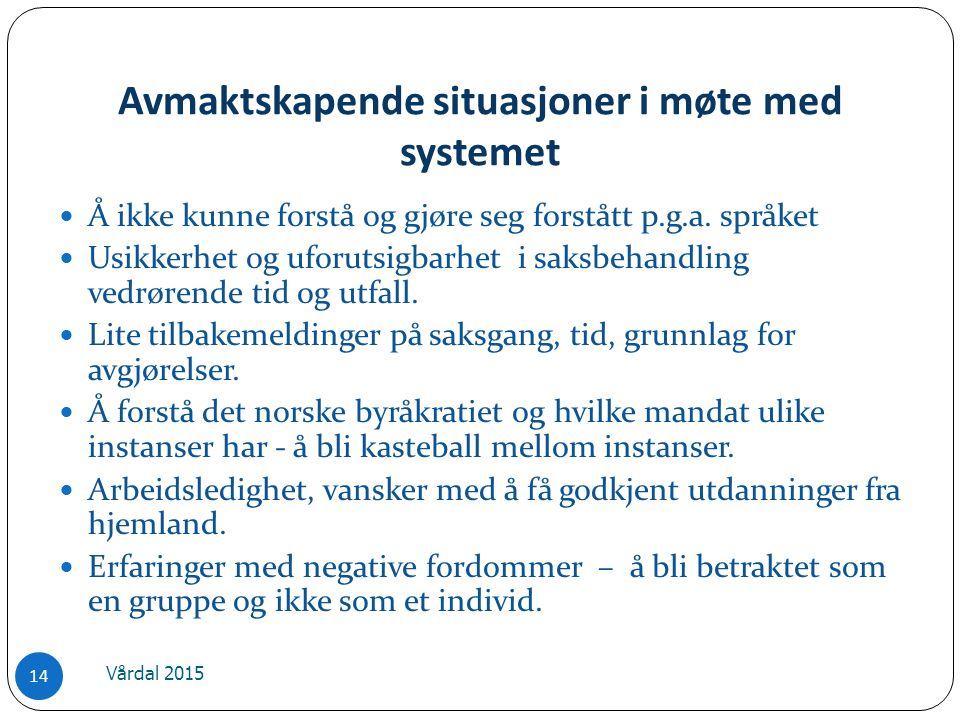 Avmaktskapende situasjoner i møte med systemet Å ikke kunne forstå og gjøre seg forstått p.g.a.