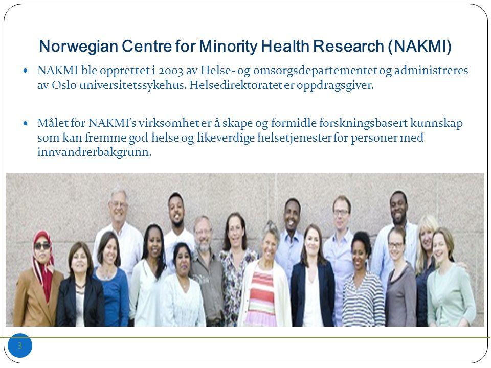 Norwegian Centre for Minority Health Research (NAKMI) 3 NAKMI ble opprettet i 2003 av Helse- og omsorgsdepartementet og administreres av Oslo universitetssykehus.