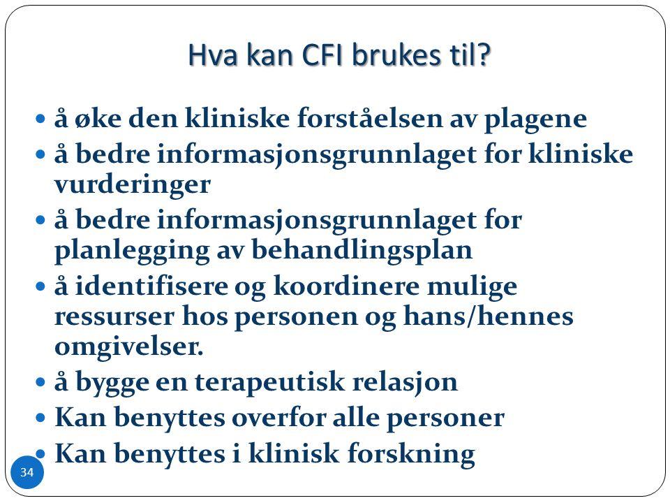 Hva kan CFI brukes til. Hva kan CFI brukes til.