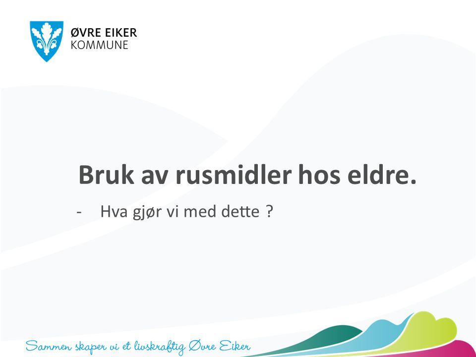 «Den våte generasjonen» Hva vet vi egentlig om eldre og bruk av rusmidler i Norge?
