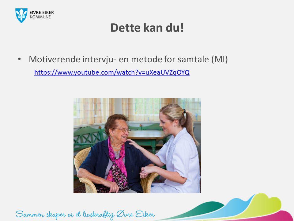Dette kan du! Motiverende intervju- en metode for samtale (MI) https://www.youtube.com/watch?v=uXeaUVZqOYQ