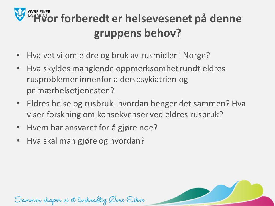 Hvor forberedt er helsevesenet på denne gruppens behov? Hva vet vi om eldre og bruk av rusmidler i Norge? Hva skyldes manglende oppmerksomhet rundt el