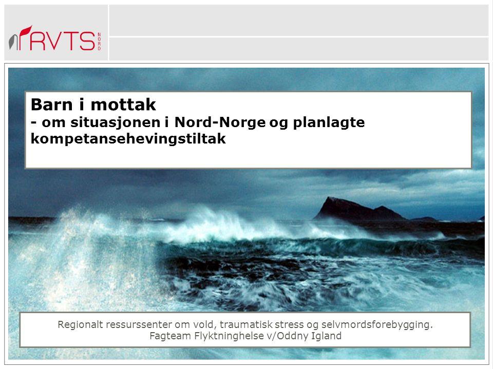 Nord-Norge tall per 2 des 2015 EM over 15 år: 1029 personer fordelt på 33 mottak i Nordland, Troms og Finnmark EM under Bufetat (omsorgssenter): 68 personer fordelt på 8 forskjellige plasser Det er totalt 83 godkjente plasser per i dag (i tillegg søkes flere plasser godkjent)