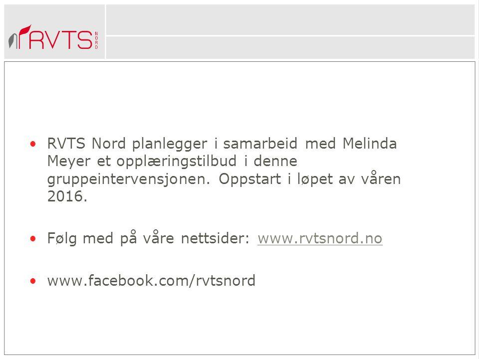 RVTS Nord planlegger i samarbeid med Melinda Meyer et opplæringstilbud i denne gruppeintervensjonen.