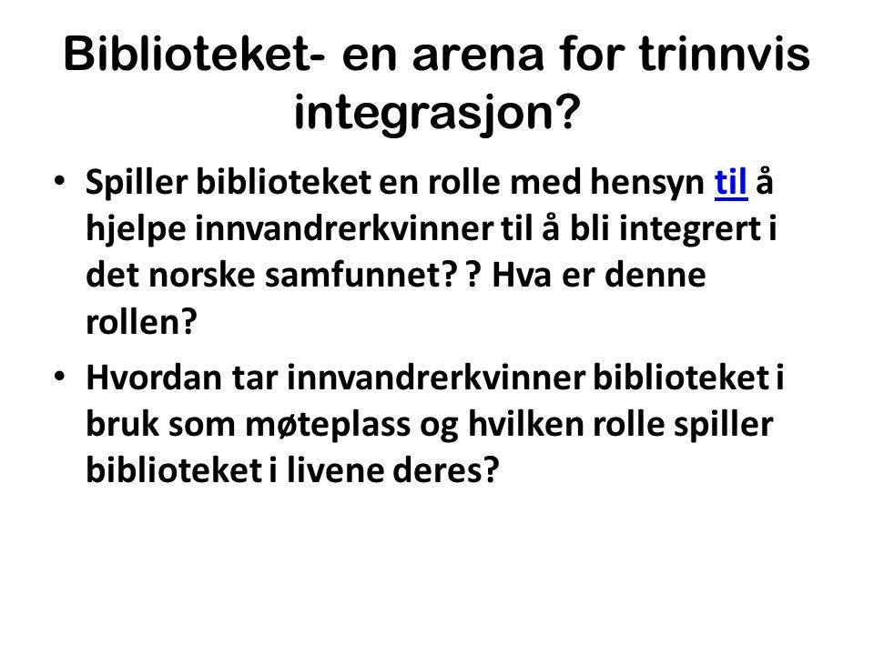 Biblioteket- en arena for trinnvis integrasjon.