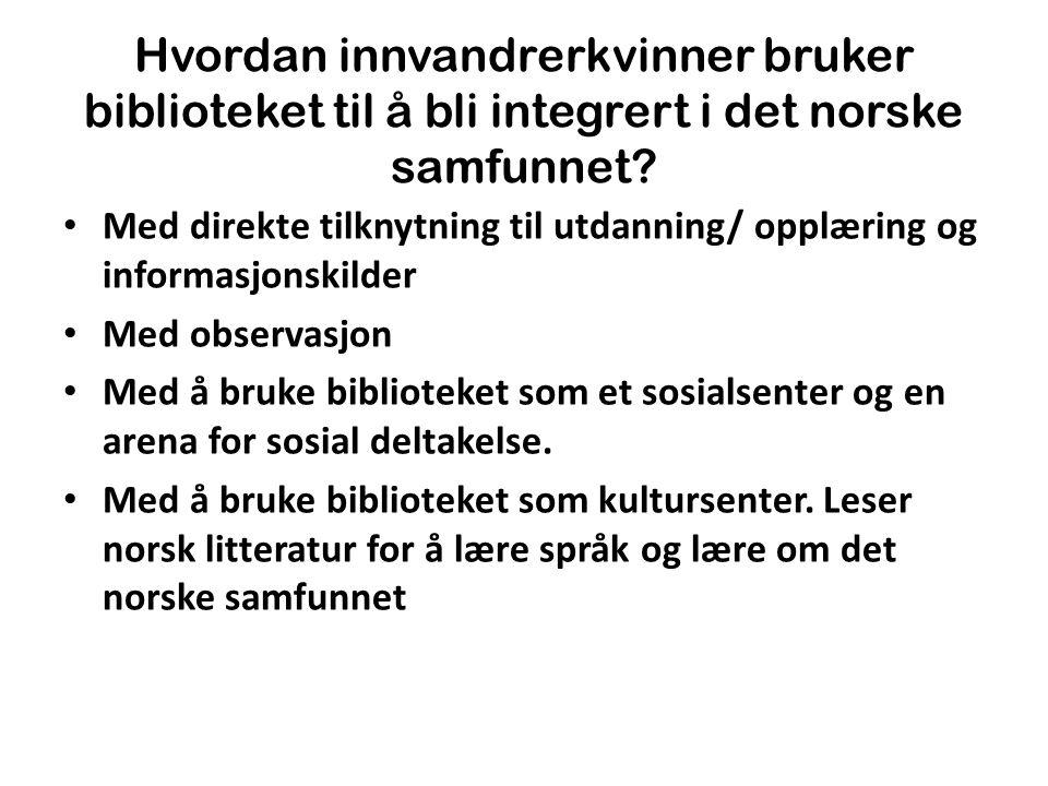 Hvordan innvandrerkvinner bruker biblioteket til å bli integrert i det norske samfunnet.