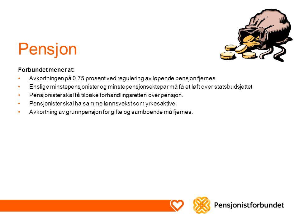 Pensjon Forbundet mener at: Avkortningen på 0,75 prosent ved regulering av løpende pensjon fjernes.