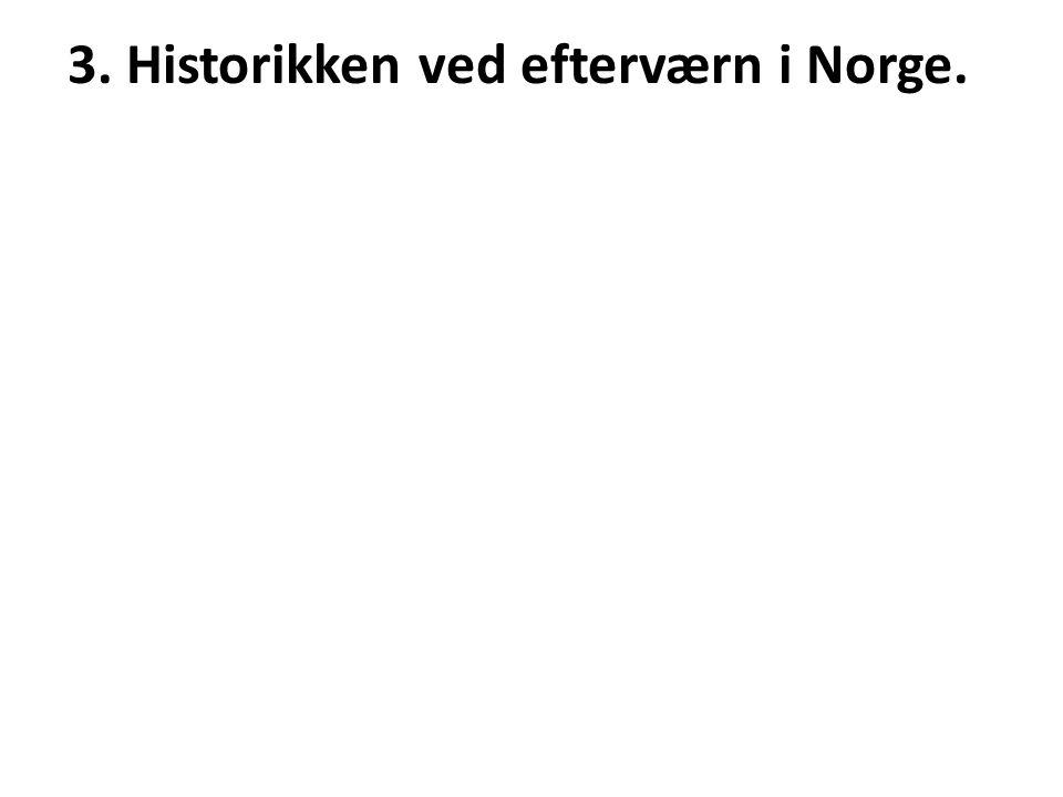 3. Historikken ved efterværn i Norge.