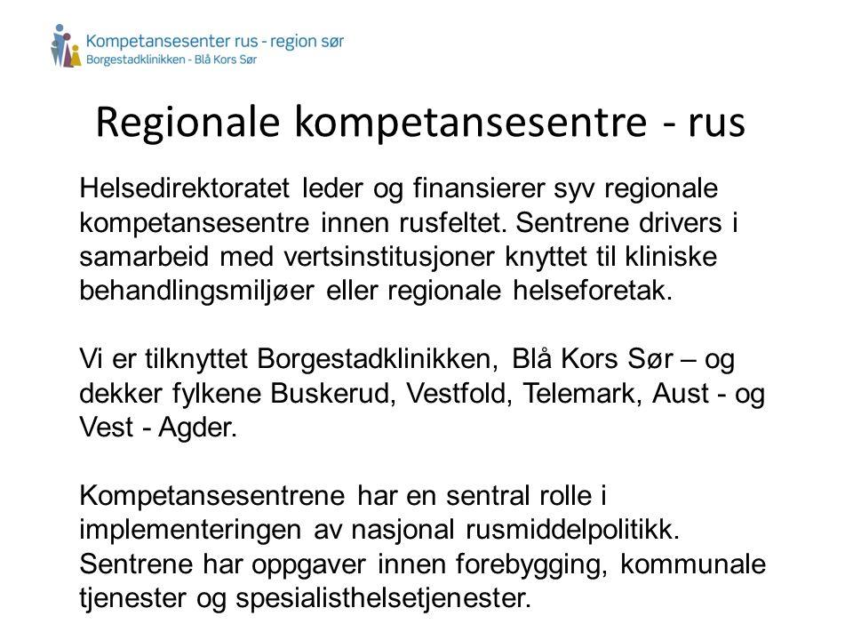 Regionale kompetansesentre - rus Helsedirektoratet leder og finansierer syv regionale kompetansesentre innen rusfeltet.