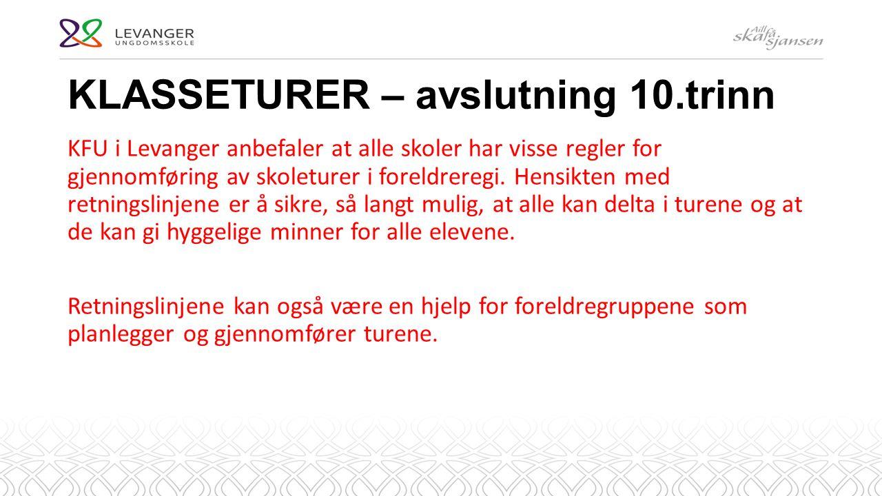 KLASSETURER – avslutning 10.trinn KFU i Levanger anbefaler at alle skoler har visse regler for gjennomføring av skoleturer i foreldreregi.