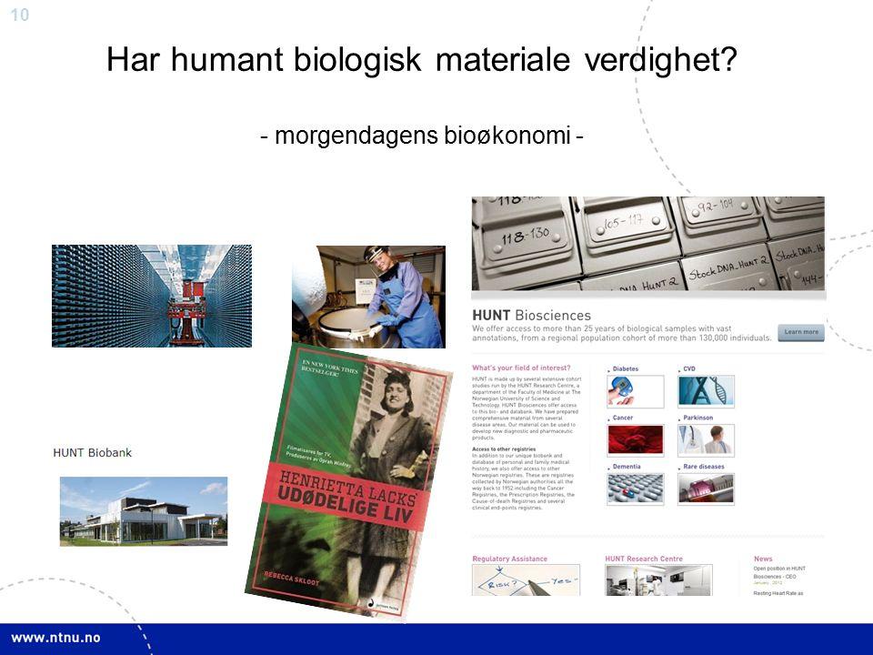 10 Har humant biologisk materiale verdighet - morgendagens bioøkonomi -